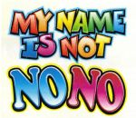 22 - My Name is Not No No